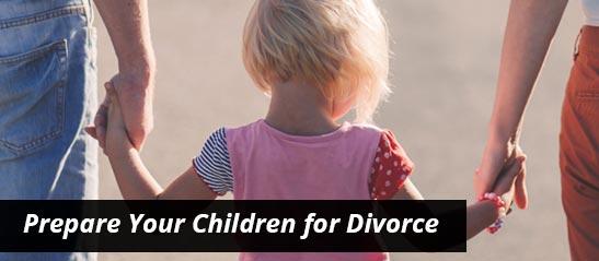 Prepare your children for divorce