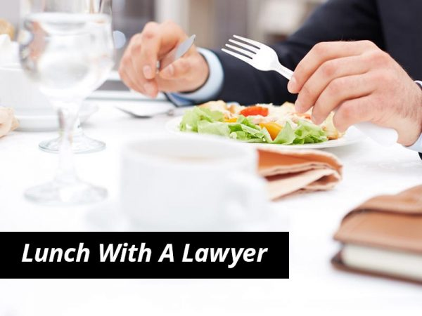 Lunch with a lawyer